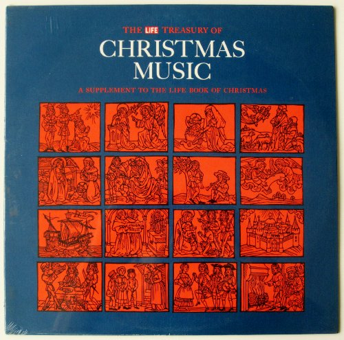 The Life Treasury Of Christmas Music: A Supplement To The Life Book Of Christmas