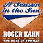 A Season in the Sun | Roger Kahn