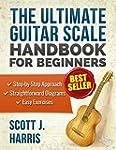 Guitar: The Ultimate Guitar Scale Han...
