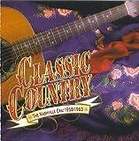 Classic Country The Nashville Era: 1958 - 1963
