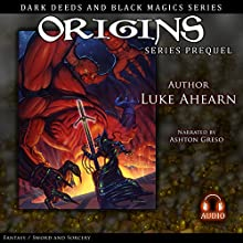 Origins: Prequel to the Dark Deeds and Black Magics Series (       UNABRIDGED) by Luke Ahearn Narrated by Ashton Greso