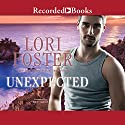 Unexpected (       UNABRIDGED) by Lori Foster Narrated by Jim Frangione