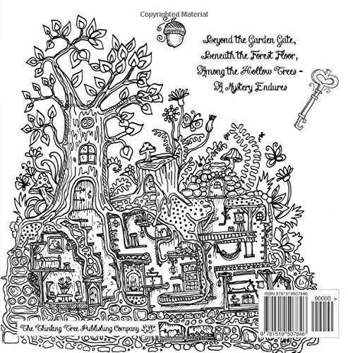 Secret Village - A Colouring Book for Adults and Children - UK Version: Beyond the Garden Gate, Beneath the Forest Floor, Among the Hollow Trees -  A Mystery Endures