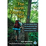 The North Country Trail: The Best Walks, Hikes, and Backpacking Trips on America