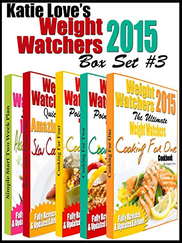 Katie Love's Weight Watchers 2015 Box Set #3 Including WW Points Plus Cooking For One, WW Cooking For Two, WW Cooking For Four, WW Quick And Easy Slow Cooker & Most Delicious Recipes For Simple Start by Katie Love