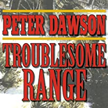Troublesome Range: A Western Story (       UNABRIDGED) by Peter Dawson Narrated by John Leistner
