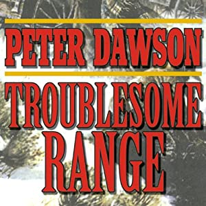 Troublesome Range: A Western Story | [Peter Dawson]