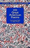 101 Great American Poems [101 GRT AMER POEMS]