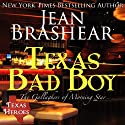 Texas Bad Boy: Texas Heroes: The Gallaghers of Morning Star, Book 3 (       UNABRIDGED) by Jean Brashear Narrated by Eric G. Dove