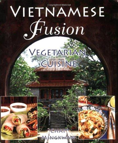 Vietnamese Fusion: Vegetarian Cuisine by Chat Mingkwan