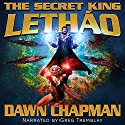 The Secret King: Lethao Audiobook by Dawn Chapman Narrated by Greg Tremblay