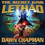 The Secret King: Lethao | Dawn Chapman