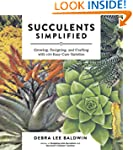 Succulents Simplified: Growing, Desig...