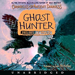 Ghost Hunter: Chronicles of Ancient Darkness #6 | [Michelle Paver]
