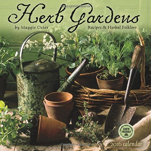 Herb Gardens 2016 Wall Calendar: Recipes & Herbal Folklore by Maggie Oster, Amber Lotus Publishing