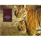 A Tiger's Tale: The Indian Tiger's Struggle for Survival in the Wild ~ Anup Shah