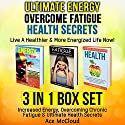 Ultimate Energy, Overcome Fatigue, Health Secrets: Live a Healthier & More Energized Life Now! Audiobook by Ace McCloud Narrated by Joshua Mackey