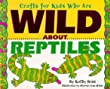 Crafts Kids Wild About Reptile (Crafts for Kids Who Are Wild about)