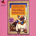 The Chinese Siamese Cat (       UNABRIDGED) by Amy Tan Narrated by Amy Tan