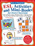 61K98EZENAL. SL160  Easy & Engaging ESL Activities and Mini Books for Every Classroom: Terrific Teaching Tips, Games, Mini Books & More to Help New Students from Every Nation Build Basic English Vocabulary and Feel Welcome!