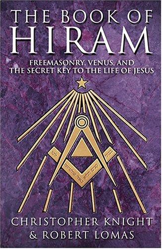 Book Of Hiram: Freemasonry, Venus, Secret Key To Life Of Jesus PDF