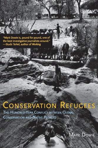 Conservation Refugees: The Hundred-Year Conflict Between Global Conservation And Native Peoples front-791441