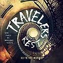 Travelers Rest Audiobook by Keith Lee Morris Narrated by Peter Berkrot