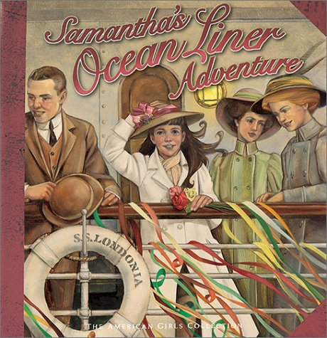 Samantha's Ocean Liner Adventure (American Girls Collection), Dottie Raymer