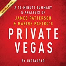 Private Vegas: by James Patterson & Maxine Paetro | A 15-minute Summary & Analysis (       UNABRIDGED) by Instaread Narrated by Jason P. Hilton