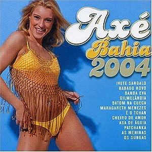 Various Artists - Axe Bahia 2004 - Amazon.com Music