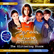 The Sarah Jane Adventures: The Glittering Storm | [Stephen Cole]