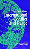 img - for Teaching About International Conflict and Peace (S (Suny Series, Theory, Research, and Practice in Social Education) book / textbook / text book