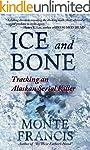 Ice and Bone: Tracking An Alaskan Ser...