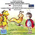 The story of the little Ladybird Marie, who wants to paint dots everythere. Russian-English   Wolfgang Wilhelm