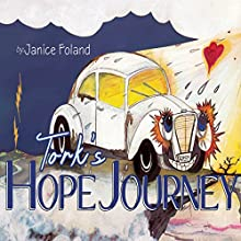 Tork's Hope Journey (       UNABRIDGED) by Janice Foland Narrated by Chuck Ithor Raagas