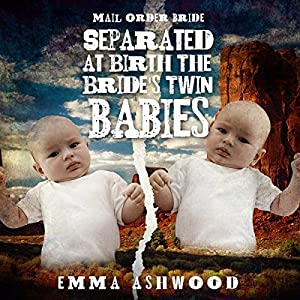 Mail Order Bride: Separated at Birth: The Bride's Twin Babies Audiobook