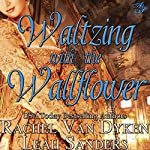 Taming Wilde: Waltzing with the Wallflower, Book 3 | Rachel van Dyken,Leah Sanders