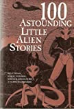 img - for 100 Astounding Little Alien Stories book / textbook / text book