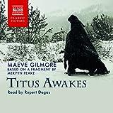 Maeve Gilmore Gilmore/ Peake: Titus Awakes (ABRIDGED) (Gormenghast)