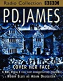 img - for Cover Her Face (Adam Dalgliesh Mystery Series #1) (4-Full Cast BBC Radio Dramatisation) book / textbook / text book