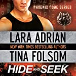 Hide and Seek (Phoenix Code 3 & 4) | Lara Adrian,Tina Folsom