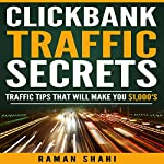 Clickbank Traffic Secrets | Raman Shahi