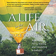 A Life in the Air (       UNABRIDGED) by Bruce Comstock Narrated by Richard Rieman