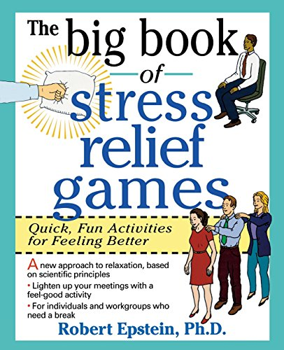 The Big Book of Stress Relief Games: Quick, Fun Activities for Feeling Better PDF