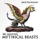 101 Amazing Mythical Beasts Hörbuch von Jack Goldstein Gesprochen von: Matt Haynes