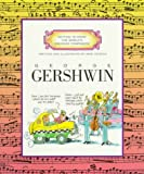 George Gershwin (Getting to Know the World's Greatest Composers) (0516445367) by Mike Venezia