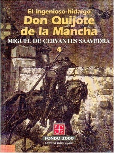 El ingenioso hidalgo don Quijote de la Mancha, 4 (Spanish Edition)