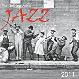 JAZZ:  The Defining Artists, Their Thoughts, Words and Stories, 2011 Calendar ~ Ghigo Press