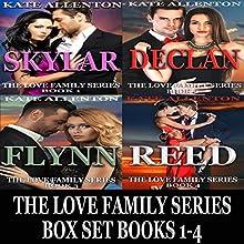 The Love Family Series Box Set, Books 1-4 | Livre audio Auteur(s) : Kate Allenton Narrateur(s) : Robin J. Sitton
