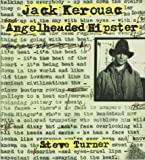 Jack Kerouac: Angel-Headed Hipster (0670870382) by Turner, Steve